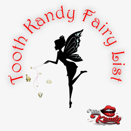 Tooth Kandy Fairy List